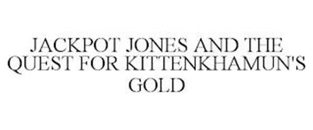 JACKPOT JONES AND THE QUEST FOR KITTENKHAMUN'S GOLD