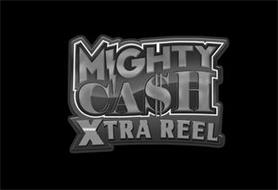 MIGHTY CASH XTRA REEL