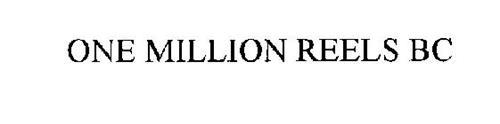 ONE MILLION REELS BC