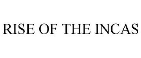 RISE OF THE INCAS