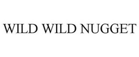 WILD WILD NUGGET