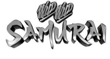WILD WILD SAMURAI