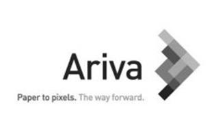 ARIVA PAPER TO PIXELS. THE WAY FORWARD.