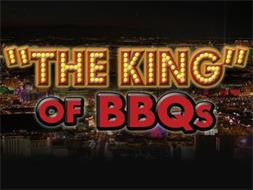 """""""THE KING"""" OF BBQS"""