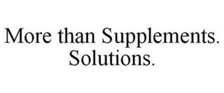 MORE THAN SUPPLEMENTS. SOLUTIONS.