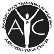 AYC AMAZING SPACE. TRANSFORM AT YOUR PACE. ARKANSAS YOGA CENTER
