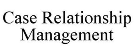 CASE RELATIONSHIP MANAGEMENT