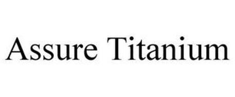 ASSURE TITANIUM