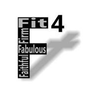 F 4 FIT FIRM FABULOUS FAITHFUL