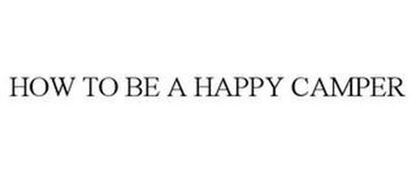 HOW TO BE A HAPPY CAMPER