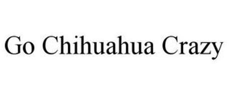 GO CHIHUAHUA CRAZY