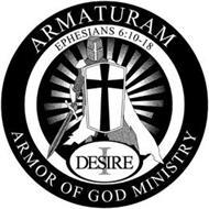 ARMATURAM ARMOR OF GOD MINISTRY EPHESIANS 6:10-18 DESIRE I