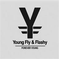 YFF YOUNG FLY & FLASHY FOREVER YOUNG