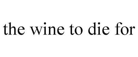 THE WINE TO DIE FOR