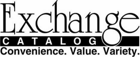 EXCHANGE CATALOG CONVENIENCE.VALUE.VARIETY