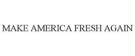 MAKE AMERICA FRESH AGAIN