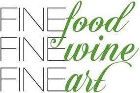 FINE FOOD FINE WINE FINE ART