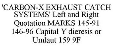 'CARBON-X EXHAUST CATCH SYSTEMS' LEFT AND RIGHT QUOTATION MARKS 145-91 146-96 CAPITAL Y DIERESIS OR UMLAUT 159 9F