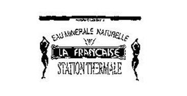 EAU MINERALE NATURELLE - LA FRANCAISE - STATION THERMALE