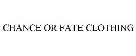 CHANCE OR FATE CLOTHING