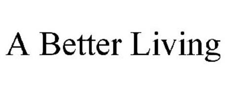 A BETTER LIVING
