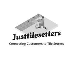 JUSTTILESETTERS CONNECTING CUSTOMERS TO TILE SETTERS
