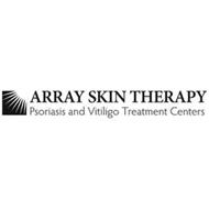 ARRAY SKIN THERAPY PSORIASIS AND VITILIGO TREATMENT CENTERS