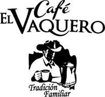 CAFÉ EL VAQUERO TRADICIÓN FAMILIAR DESDE 1946