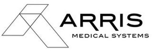 A ARRIS MEDICAL SYSTEMS