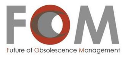 FOM FUTURE OF OBSOLESCENCE MANAGEMENT