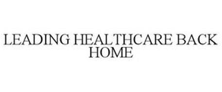 LEADING HEALTHCARE BACK HOME