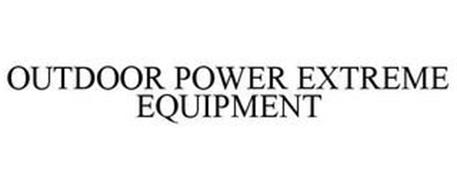 OUTDOOR POWER XTREME EQUIPMENT