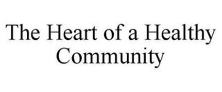 THE HEART OF A HEALTHY COMMUNITY