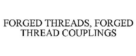 FORGED THREADS, FORGED THREAD COUPLINGS