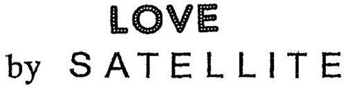 LOVE BY SATELLITE