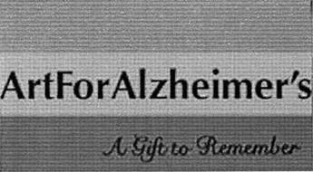 ART FOR ALZHEIMER'S A GIFT TO REMEMBER