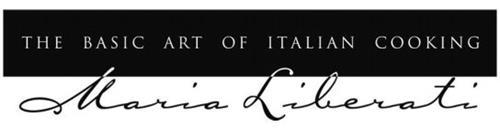 THE BASIC ART OF ITALIAN COOKING MARIA LIBERATI