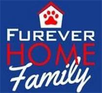 FUREVER HOME FAMILY