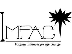 IMPAC FORGING ALLIANCES FOR LIFE CHANGE