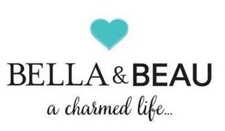 BELLA & BEAU A CHARMED LIFE...