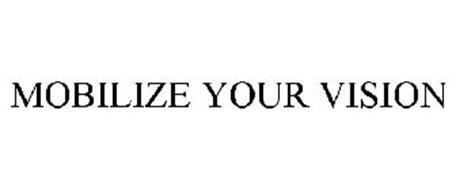 MOBILIZE YOUR VISION
