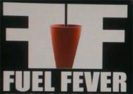FF FUEL FEVER