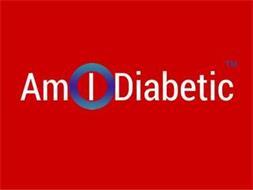 AM I DIABETIC