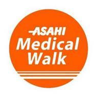 ASAHI MEDICAL WALK