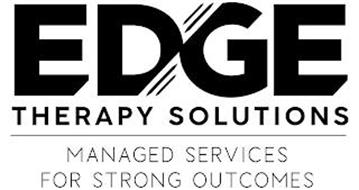 EDGE THERAPY SOLUTIONS MANAGED SERVICES FOR STRONG OUTCOMES