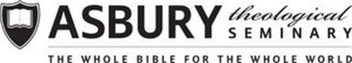 ASBURY THEOLOGICAL SEMINARY THE WHOLE BIBLE FOR THE WHOLE WORLD