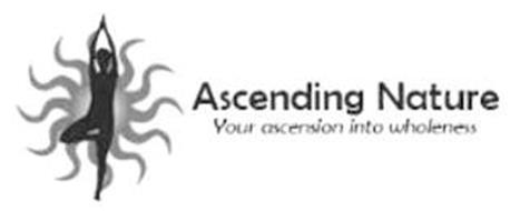 ASCENDING NATURE YOUR ASCENSION INTO WHOLENESS
