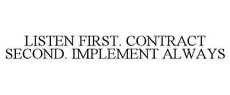 LISTEN FIRST. CONTRACT SECOND. IMPLEMENT ALWAYS