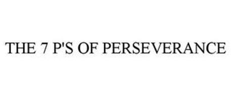 THE 7 P'S OF PERSEVERANCE