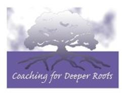 COACHING FOR DEEPER ROOTS